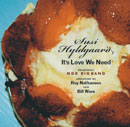 Susi Hyldgaard - It's Love We Need