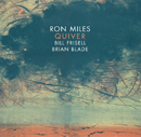 Ron Miles / Bill Frisell / Brian Blade - Quiver