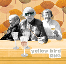 Yellow Bird Band - sing