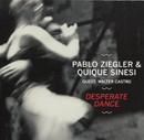Pablo Ziegler & Quique Sinesi with Walter Castro - Desperate Dance